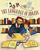 The language of angels : a story about the reinvention of Hebrew