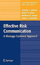 Effective risk communication : a message-centered approach.