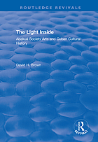 The Light Inside : Abakuá Society Arts and Cuban Cultural History.