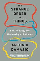 The strange order of things : life, feeling, and the making of cultures