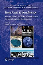 From fossils to astrobiology : records of life on earth and search for extraterrestrial biosignatures