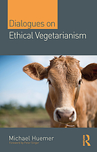 Dialogues concerning vegetarianism : the ethics of eating meat