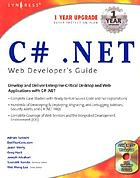 C♯ .NET web developer's guide : [develop and deliver enterprise-critical desktop and web applications with C♯ .NET]