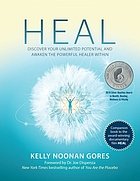 Heal : discover your unlimited potential and awaken the powerful healer within