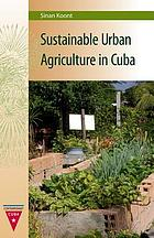 Sustainable urban agriculture in Cuba