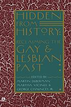 Hidden from history : reclaiming the gay and lesbian past