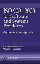 ISO 9001:2000 for software and systems providers : an engineering approach