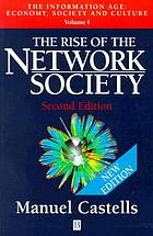 The rise of the network society : rise of the network society.