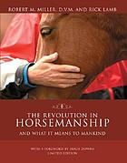 The revolution in horsemanship : and what it means to mankind