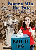 Women win the vote : the hard-fought battle for women's suffrage