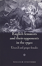 English feminists and their opponents in the 1790s unsex'd and proper females