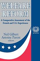Welfare Reform : a Comparative Assessment of the French and U.S. Experiences