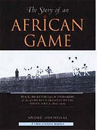 The story of an African game : black cricketers and the unmasking of one of cricket's greatest myths, South Africa, 1850-2003