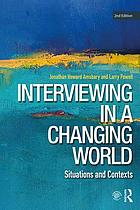 Interviewing in a changing world : situations and contexts