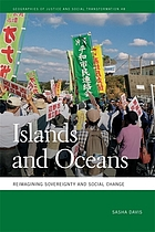 ISLANDS AND OCEANS : reimagining sovereignty and social change.