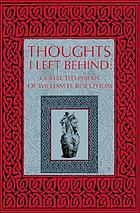 Thoughts I left behind : collected poems of William H. Roetzheim.
