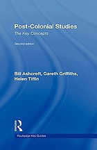 Post-colonial studies : the key concepts