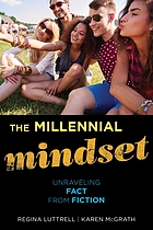 The millennial mindset : unraveling fact from fiction