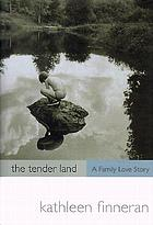 The tender land : a family love story