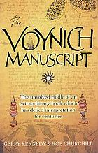 The Voynich manuscript : the unsolved riddle of an extraordinary book which has defied interpretation for centuries