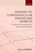 Epidemic of cardiovascular disease and diabetes : explaining the phenomenon in South Asians worldwide