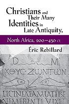 Christians and their many identities in late antiquity