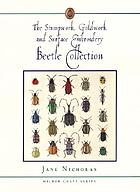 Stumpwork, goldwork and surface embroidery : beetle collection