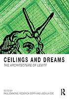 Ceilings and dreams : the architecture of levity