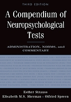A compendium of neuropsychological tests : administration, norms, and commentary