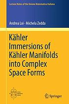 Kähler immersions of Kähler manifolds into complex space forms
