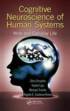 Cognitive neuroscience of human systems work and everyday life