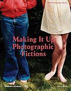 Making it up : photographic fictions