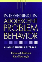 Intervening in adolescent problem behavior : a family-centered approach