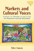 Markets and cultural voices : liberty vs. power in the lives of Mexican Amate painters