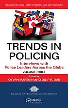 Trends in policing : interviews with police leaders across the globe