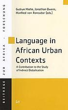 Language in African urban contexts : a contribution to the study of indirect globalisation