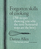 Forgotten skills of cooking : [the time honored ways are the best-- over 700 recipes show you why]