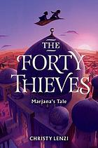 The forty thieves : Marjana's tale