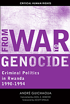 From war to genocide : criminal politics in Rwanda, 1990-1994
