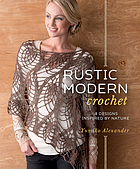 Rustic modern crochet : 18 designs inspired by nature