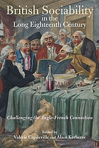British sociability in the long eighteenth century : challenging the Anglo-French connection