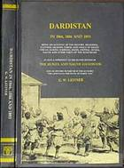 Dardistan in 1866, 1886, and 1893 : being an account of the history, religions, customs, legends, fables, and songs of Gilgit, Chilas, Kandia (Gabrial), Dasin, Chitral, Hunsa, Nagyr, and other parts of the Hindukush, as also a supplement to the second edition of the Hunza and Nagyr handbook and an epitome of part III of the author's The languages and races of Dardistan