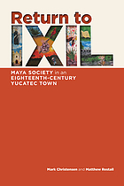 Return to Ixil : Maya society in an eighteenth-century Yucatec town