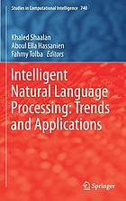 Intelligent natural language processing : trends and applications