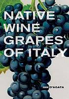 Native wine grapes of italy.