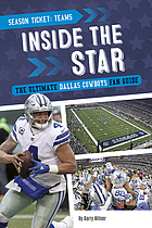 Inside the star : the ultimate Dallas Cowboys fan guide