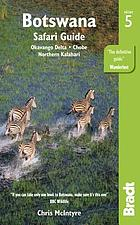 Botswana safari guide : Okavango Delta, Chobe, Northern Kalahari : the Bradt travel guide