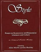 Style : essays on renaissance and restoration language and culture in memory of Harriet Hawkins