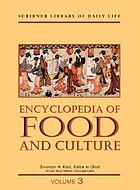 Encyclopedia of food and culture