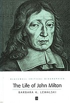 The life of John Milton : a critical biography